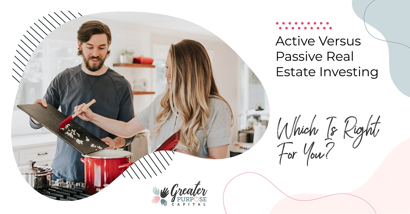 Active Versus Passive Real Estate Investing – Which Is Right For You?