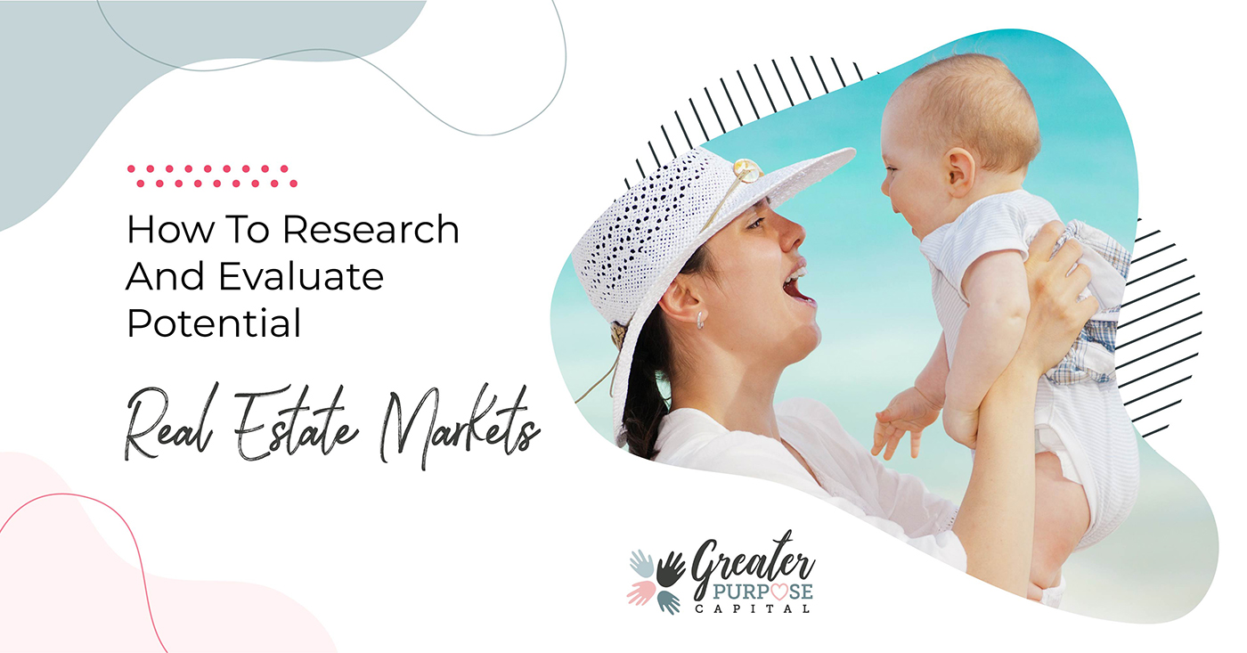 How To Research And Evaluate Potential Real Estate Markets