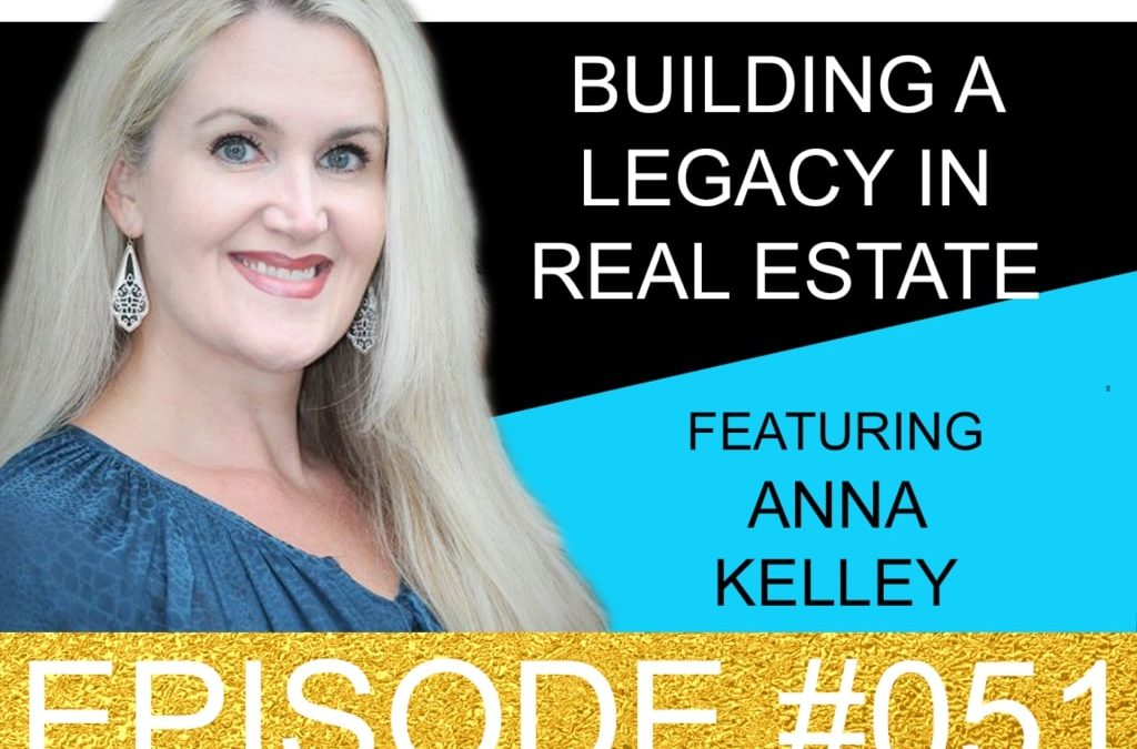 Building a Legacy in Real Estate