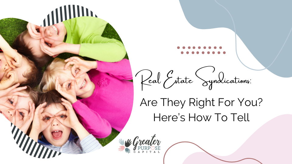 Real Estate Syndications: Are They Right For You? Here's How To Tell