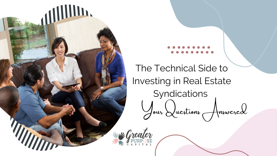 The Technical Side to Investing in Real Estate Syndications – Your Questions Answered